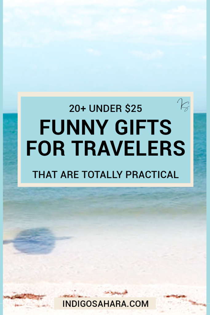 20+ Funny Gifts for Travelers that Are Totally Practical | Indigo Sahara | Travel & Lifestyle Blog