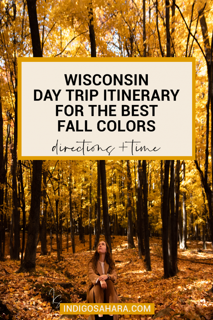 Wisconsin day trip itinerary to see the best fall colors (directions and timing included) | Indigo Sahara