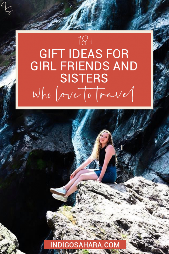 18+ Gift Ideas for Girl Friends or Sisters Who Love to Travel | Indigo Sahara | Travel & Personal Growth Blog