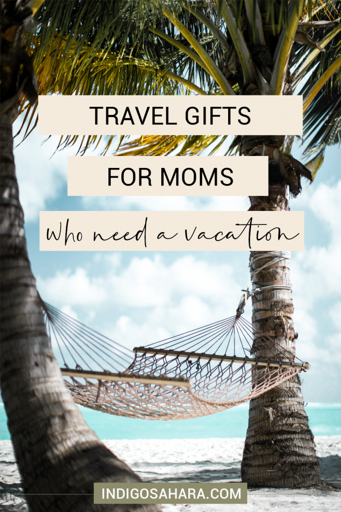 15 Travel Gifts for Mom: Perfect gifts for moms who love to travel | Indigo Sahara | Travel & Personal Growth Blog