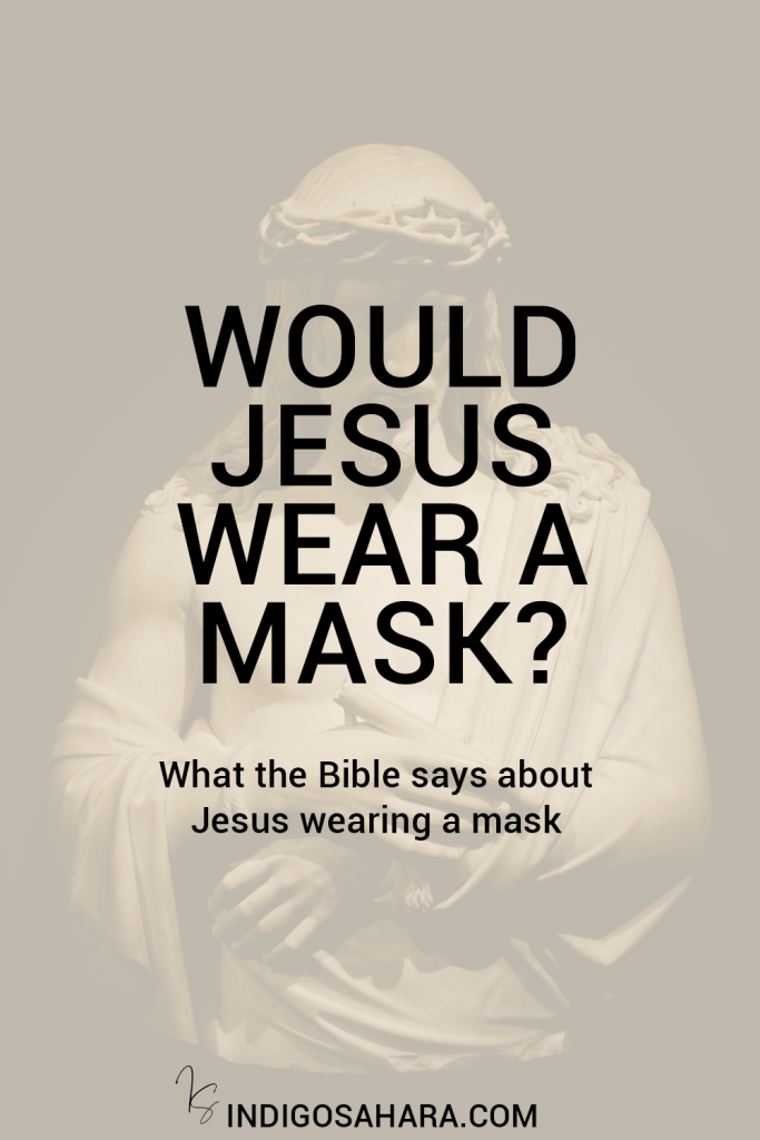 Would Jesus wear a mask? What the Bible says about wearing a mask
