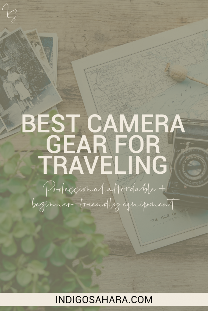 Best Camera Gear For Traveling (professional, affordable and beginner-friendly equipment)