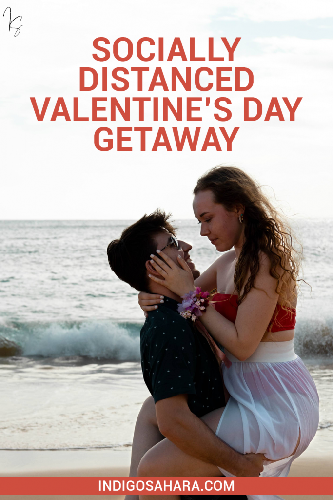 Socially Distanced Couples Getaway for Valentine's Day 2021