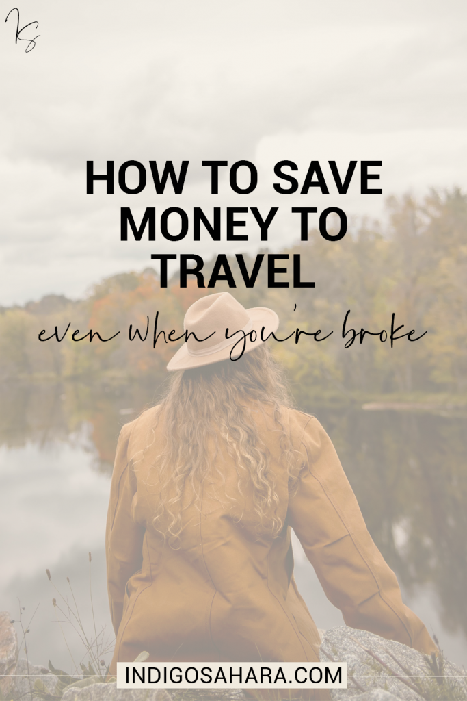 How to save money to travel around the world when you're broke