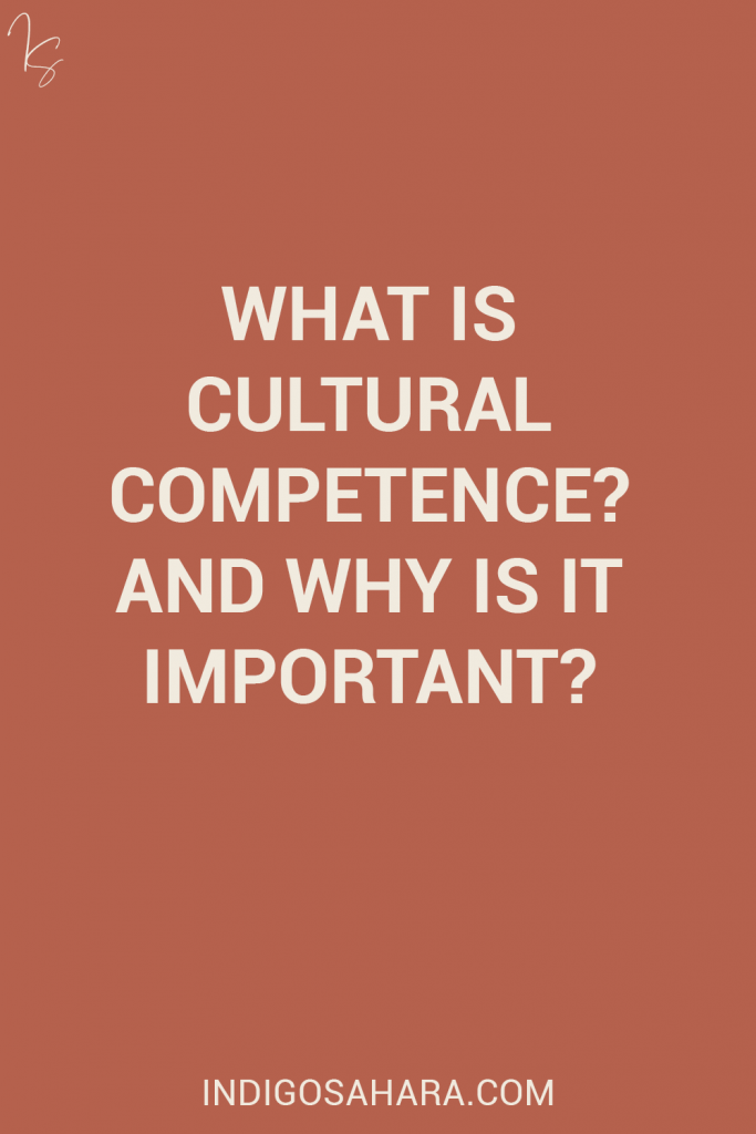 What is cultural competence? And why is it important?