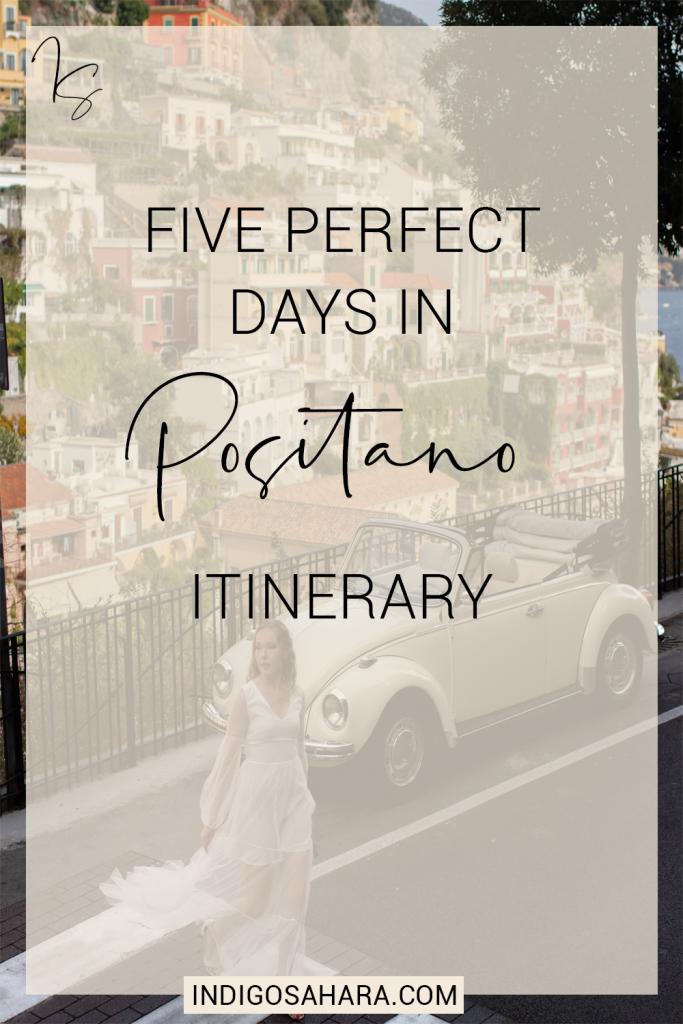 5 Perfect Days In Positano, Italy
